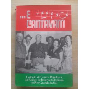 Livro Coleção De Cantos Populares Região Imigração Italiana