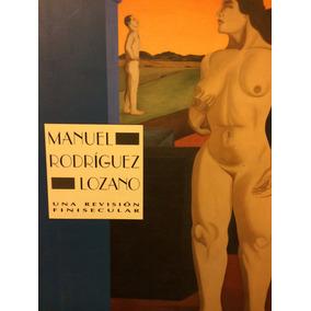 Manuel Rodríguez Lozano. Una Revisión Finisecular.