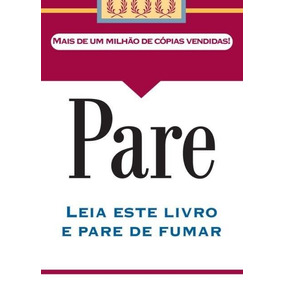 Pare - Leia Este Livro E Pare De Fumar - 2ª Ed. 2012