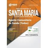 Apostila Agente Comunitário De Saúde Pref Santa Maria Rs