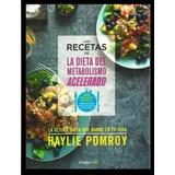 Las Recetas De Dieta Del Metabolismo Acelerado - Pomroy