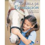 Escuela De Equitación; The Pony Club Uk
