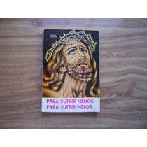 Para Sufrir Menos,para Sufrir Mejor-aut-novelo Pederzini-mcb