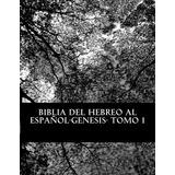 Libro : Biblia Del Hebreo Al Español -tanaj: Tomo 1 ...