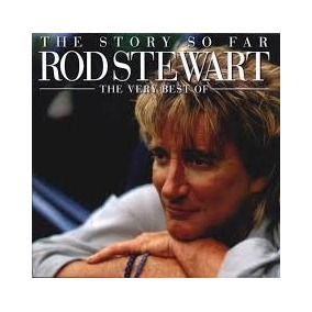 Cd Rod Stewart The Story So Far 2cd The Very Best