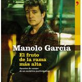 Fruto De La Rama Mas Alta.; Manolo Garcia