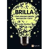 Libro Brilla: Como Irradiar Energía, Innovación Y Éxito
