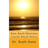 Sun, Surf, & Serenity : The Crystal Beach Project
