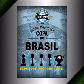 Poster Grêmio Copas Do Brasil 89, 94, 97, 01, 16.