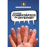 Livro Grandes Comentários Da Internet - Frete Grátis Brasil