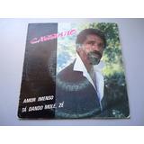 Cassiano Amor Intenso / Tá Dando Mole Zé Compacto Vinil 1984