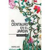 El Centauro En El Jardin Moacyr Scliar Treinteyseis
