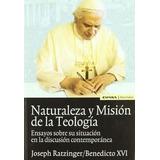 Libro Naturaleza Y Misión De La Teología: Ensayos Sobre Su