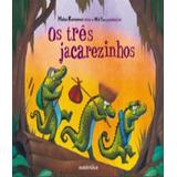 Tres Jacarezinhos, Os