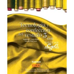 Tecnologia Y Confeccion Del Vestido 3 Con Sistema Cyc / 2 E