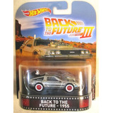 Delorean Hotwheels Volver Al Futuro 3 Back To The Future