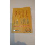 Arde La Vida (libró) Magalí Tajes ( 5 Edición)