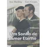 Um Sonho De Amor Eterno - Dvd - Gary Cooper - Ann Harding
