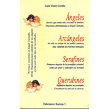 Ángeles, Arcángeles, Serafines Y Querubines De Luis Utset C.