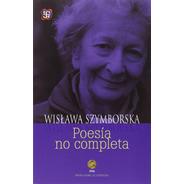 Poesía No Completa - Wislawa Szymborska