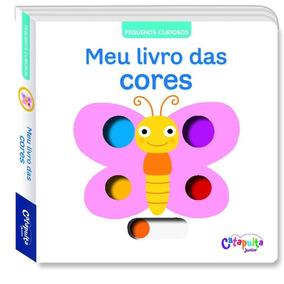 Meu Livro Das Cores - Col. Pequenos Curiosos