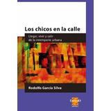 Los Chicos En La Calle - Garcia Silva, Rodolfo