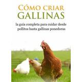 Kit De Manuales: Cría Y Manejo De Gallinas Ponedoras