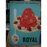 Royal. Postres De Gelatina. Recetario