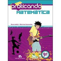 Livro Praticando Matemática 9º Ano Ed:brasil