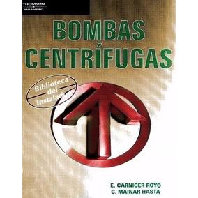 Libro: Bombas Centrífugas - E. Carnicer Royo - Pdf
