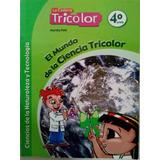 El Mundo De La Ciencia Tricolor Cuarto Grado