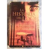 La Historia Del Loco. John Katzenbach