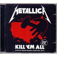 Cd Metallica Kill ´em All Live At Orion Festival 2013