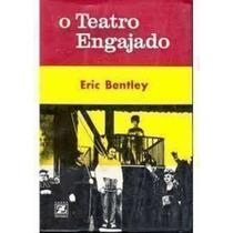 Livro O Teatro Engajado Eric Bentley