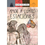 Amor A Cuatro Estaciones - Portal Nacarid Arraez