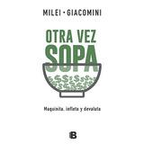 Otra Vez Sopa Javier Milei Diego Giacomini Ediciones B