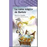 La Cama Magica De Bartolo - Mauricio Paredes