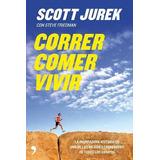 Correr Comer Vivir Scott Jurek Digital