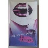 Noches De Cocaína De J.g.ballard
