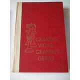 Livro - Grandes Vidas, Grandes Obras
