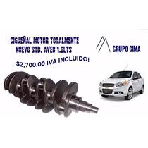 Cigueñal Motor Aveo Std 1.6 07/12 Totalmente Nuevo