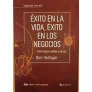 Bert Hellinger - Éxito En La Vida, Éxito En Los Negocios