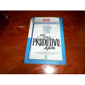 Seja Mais Produtivo Agora Ana Prado Superinteressante