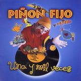 Piñon Fijo - Una Y Mil Veces - Los Chiquibum