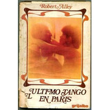 Ultimo Tango En Paris Robert Alley - Grijalbo C3