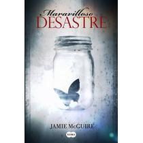 Maravilloso Desastre - Jamie Mc Guire - Ed. Suma De Letras