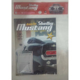 Mustang Shelby Gt-500(1967) - Fasciculo 19 - Planeta