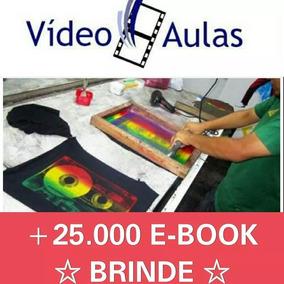 Curso Serigrafia Completo Video Aulas + Apostila +25mil D
