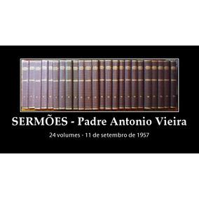 Sermões-padre Antonio Vieira /24 Volumes/ Pague Com Cartão