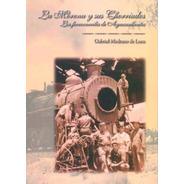 La Morena Y Sus Chorriados: Los Ferrocarriles En Aguascalien
